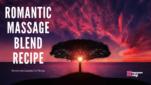 Homemade Romantic Massage Blend Recipe