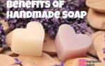 Benefits of Handmade Soap